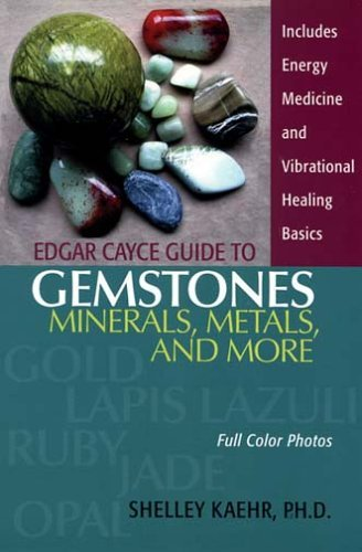 Shelley A. Kaehr Edgar Cayce Guide To Gemstones Minerals Metals