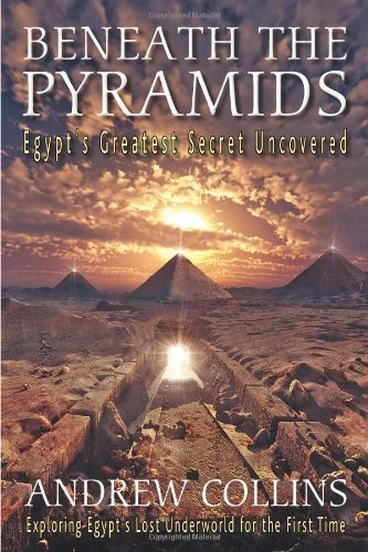 Andrew Collins Beneath The Pyramids Egypt's Greatest Secret Uncovered