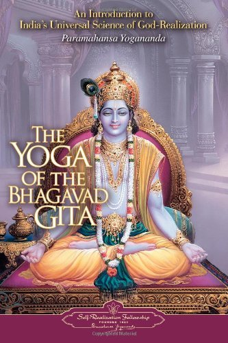 Paramahansa Yogananda Yoga Of The Bhagavad Gita The An Introduction To India's Universal Science Of G