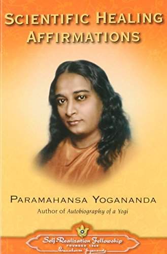 Paramahansa Yogananda Scientific Healing Affirmations