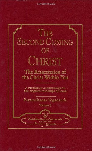 Paramahansa Yogananda The Second Coming Of Christ The Resurrection Of The Christ Within You A Reve
