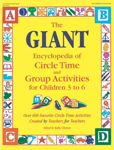 Kathy Charner The Giant Encyclopedia Of Circle Time And Group Ac For Children 3 To 6