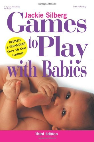 Jackie Silberg Games To Play With Babies 0003 Edition;revised