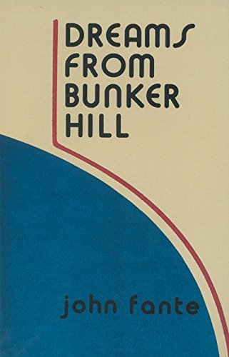 John Fante Dreams From Bunker Hill An Origin Story