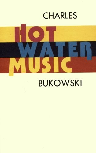 Charles Bukowski Hot Water Music