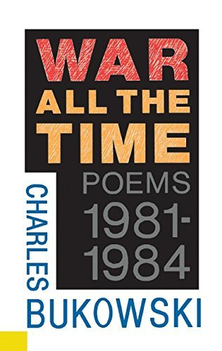 Charles Bukowski War All The Time
