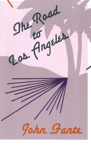 John Fante The Road To Los Angeles