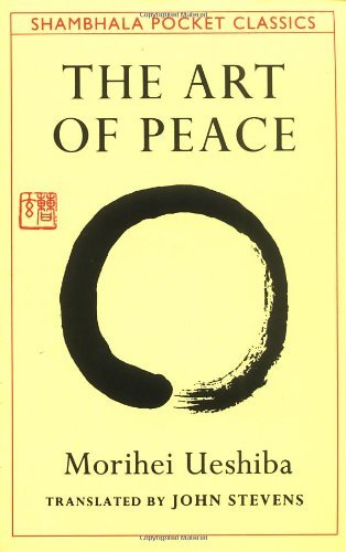 Morihei Ueshiba The Art Of Peace