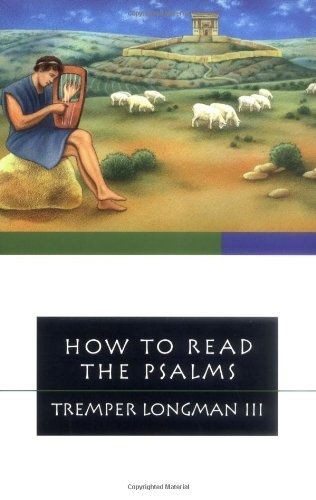 Tremper Longman Iii How To Read The Psalms