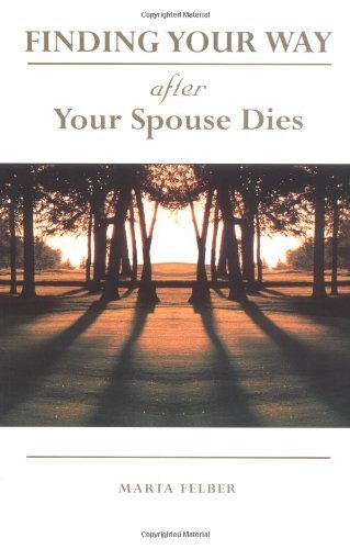 Marta Felber Finding Your Way After Your Spouse Dies