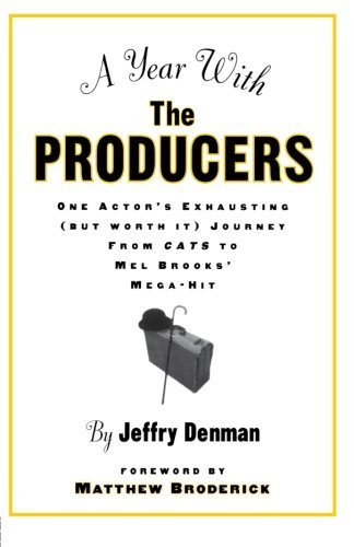 Jeffry Denman A Year With The Producers One Actor's Exhausting (but Worth It) Journey Fro