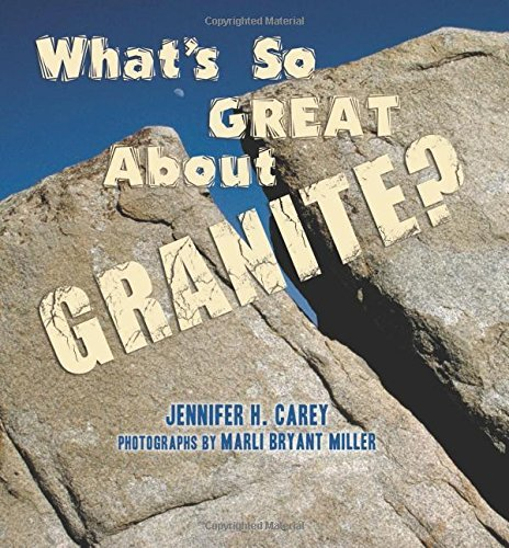 Jennifer H. Carey What's So Great About Granite?
