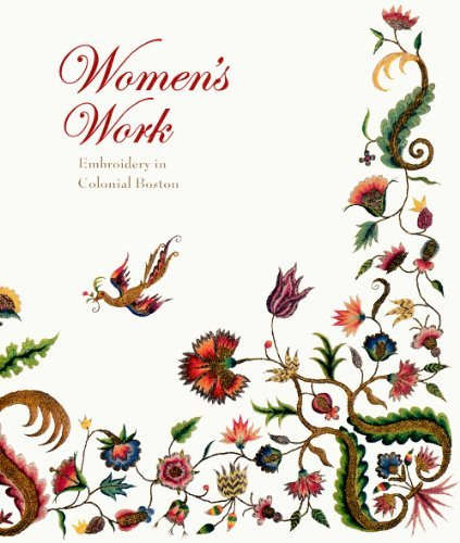Pamela Parmal Women's Work Embroidery In Colonial Boston