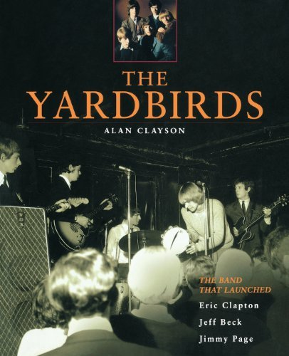 Alan Clayson The Yardbirds The Band That Launched Eric Clapton Jeff Beck J