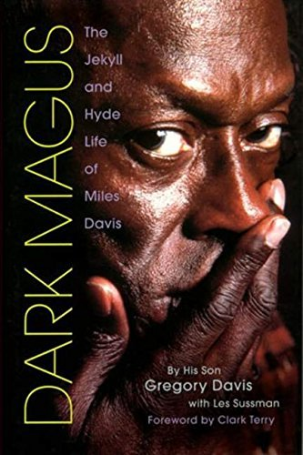 Gregory Davis Dark Magus The Jekyll And Hyde Life Of Miles Davis