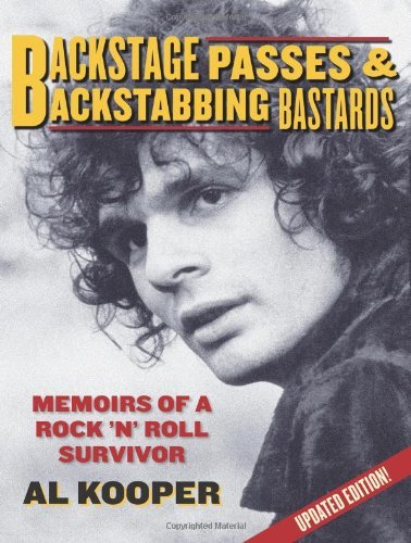 Al Kooper Backstage Passes & Backstabbing Bastards Memoirs Of A Rock 'n Roll Survivor Updated