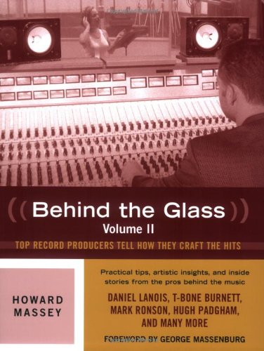Howard Massey Behind The Glass Volume Ii Top Producers Tell How They Craft The Hits
