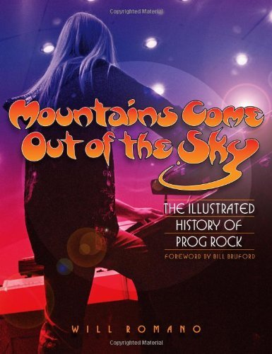 Will Romano Mountains Come Out Of The Sky The Illustrated History Of Prog Rock