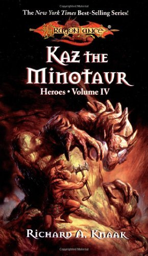 Richard A. Knaak Kaz The Minotaur Dragonlance Heroes