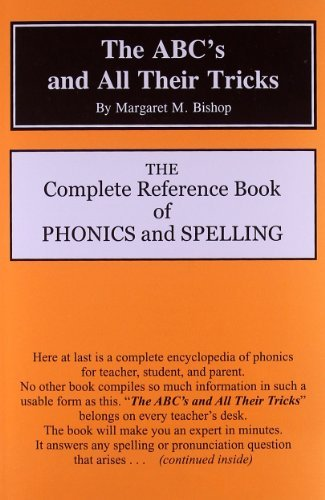 Margaret M. Bishop The Abc's And All Their Tricks The Complete Reference Book Of Phonics And Spelli