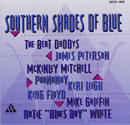Southern Shades Of Blue Southern Shades Of Blue Beat Daddys Peterson Mitchell White Griffin Poonanny Leigh