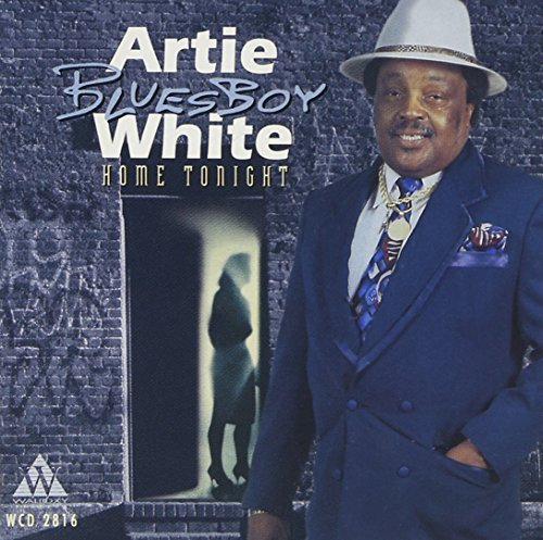 Artie Blues Boy White Home Tonight