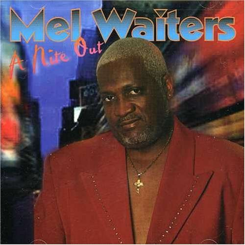 Mel Waiters Nite Out