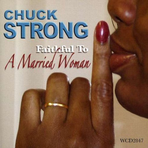 Chuck Strong Faithful To A Married Woman