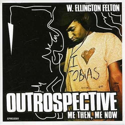 W. Ellington Felton Outrospective Me Then Me Now