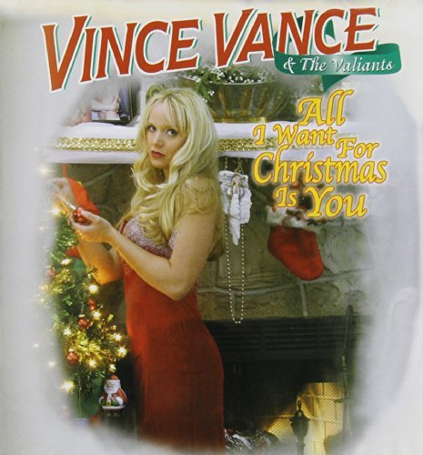 Vince & Valiants Vance All I Want For Christmas Is Yo