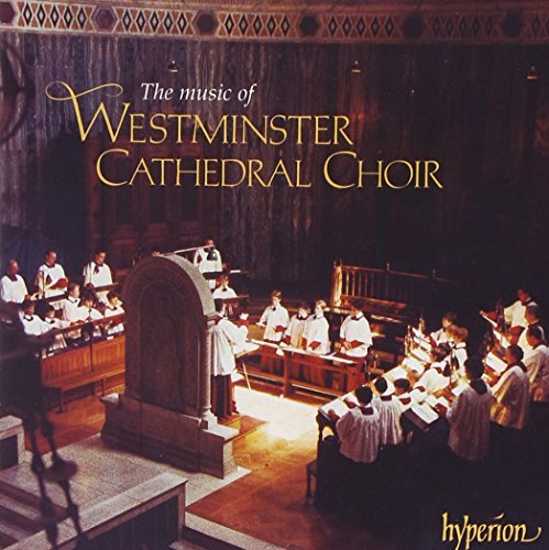 Westminster Cathedral Choir & Music Of Westminster Cathedral O'donnell & Hill Westminster C