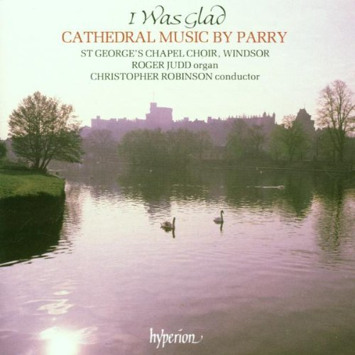 H. Parry I Was Glad Cathedral Music Judd*roger (org) Robinson St.George Chapel Choi