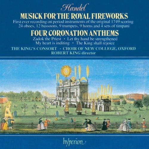 George Frideric Handel Music For Royal Fireworks. Fou King's Consort King Choir Of New College Oxfo