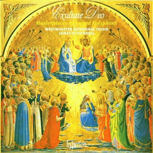 Westminster Cathedral Choir & Exultate Deo Masterpieces Of S O'donnell Westminster Cathedra