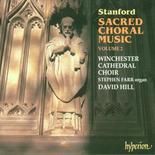 C.V. Stanford Vol. 2 Sacred Choral Music Hill*david (org) Winchester Cathedral Choir