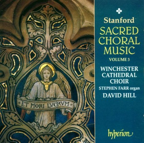 C.V. Stanford Sacred Choral Musci Vol. 3 Hill Winchester Cathedral Choi