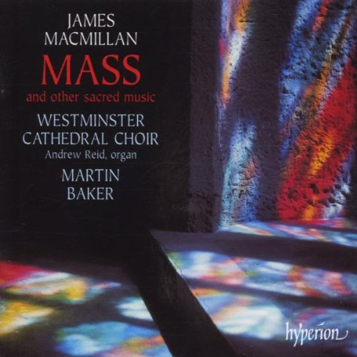 J. Macmillan Mass & Other Sacred Music Reid*andrew (org) Baker Westminster Cathedral Ch
