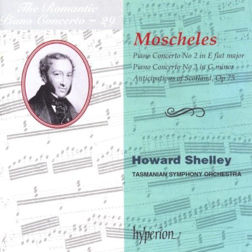 I. Moscheles Piano Concertos Nos.2 & 3 Anti Shelley*howard (pno) Tasmanian So