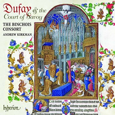G. Dufay Dufay & The Court Of Savoy Kirkman Binchois Consort