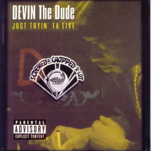 Devin The Dude Just Tryin' Ta Live Explicit Version Screwed Version