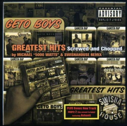 Geto Boys Greatest Hits Explicit Version Screwed Version