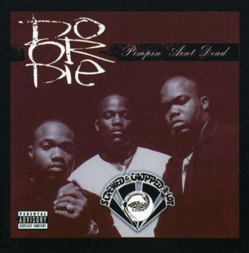 Do Or Die Pimpin' Ain't Dead Screwed & C Explicit Version Screwed Version