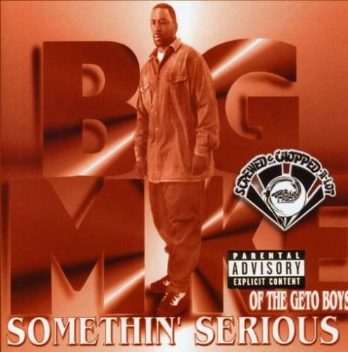 Big Mike Somethin' Serious Explicit Version Screwed Version