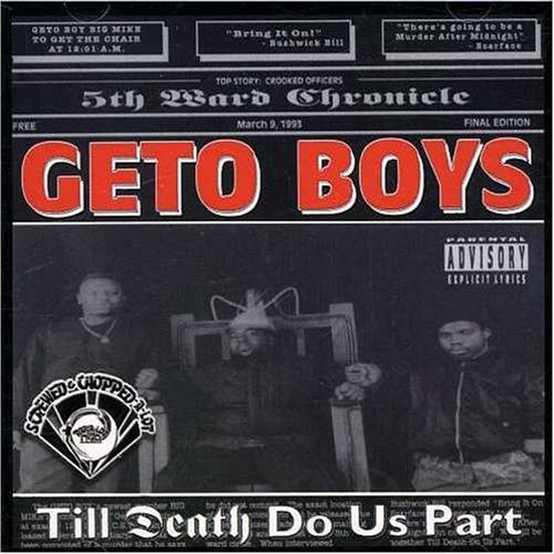 Geto Boys Death Do Us Part Explicit Version Screwed Version