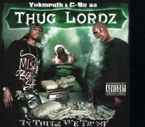 Thug Lordz In Thugz We Trust Explicit Version