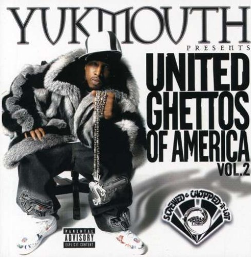 Yukmouth Vol. 2 United Ghettos Of Ameri Explicit Version Screwed Version