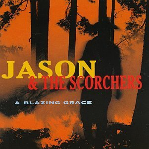 Jason & The Scorchers Blazing Grace