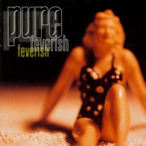 Pure Feverish