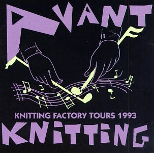 Avant Knitting Factory Tour Avant Knitting Factory Tours N Fertile Crescent Bloedow Band Bennett New & Used Gayle
