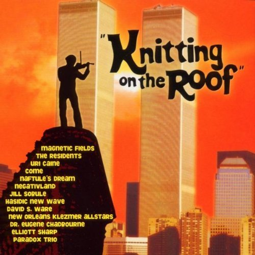 Knitting On The Roof Soundtrack Klezmatics Residents Sharp